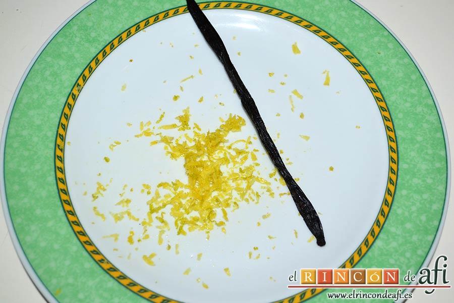 Tarta de aceite de oliva y nectarinas, preparar la ralladura de limón y la vaina de vainilla